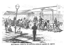 Baltimore - Arrival of Gatling Guns at Camden Street Depot